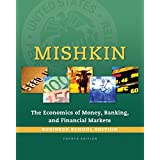 Economics of Money, Banking and Financial Markets, The, Business School Edition (4th Edition) (The Pearson Series in Economics)