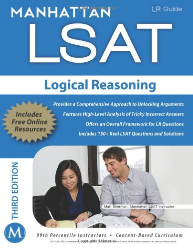 Manhattan LSAT Logical Reasoning Strategy Guide, 3rd Edition (Manhattan Lsat Strategy Guide: Instructional Guide)