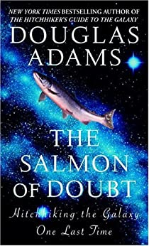 The Salmon of Doubt: Hitchhiking the Galaxy One Last Time (Dirk Gently Book 3) by [Adams, Douglas]