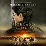 Highland Blood: The Celtic Blood Series, Book 2 | Melanie Karsak