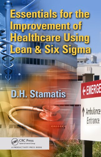 Essentials for the Improvement of Healthcare Using Lean & Six Sigma Pdf