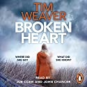 Broken Heart: David Raker #7 Audiobook by Tim Weaver Narrated by Joe Coen, John Chancer