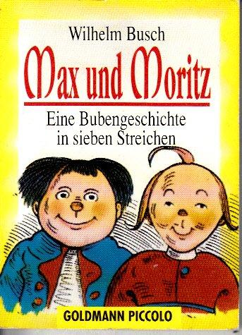 Max und Moritz - eine Bubengeschichte in sieben Streichen (Goldmann Piccolo ; 43)