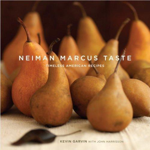 Neiman Marcus Taste: Timeless American Recipes by Garvin Kevin Harrisson John (2007-10-09) Hardcover ()