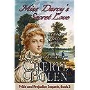 Miss Darcy's Secret Love: A Pride and Prejudice Variation (Pride and Prejudice Sequels Book 2)