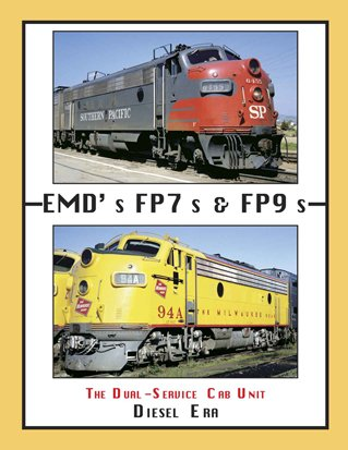 EMD's FP7 and FP9: The Dual-Service Cab Unit PDF