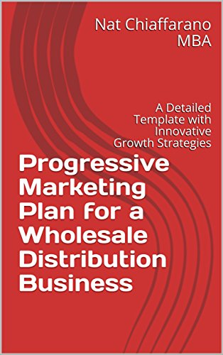 Amazon progressive marketing plan for a wholesale distribution progressive marketing plan for a wholesale distribution business a detailed template with innovative growth strategies fandeluxe Gallery