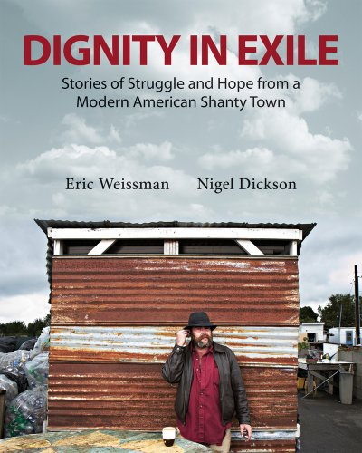 Dignity in Exile: Stories of Struggle and Hope  from a Modern American Shanty Town