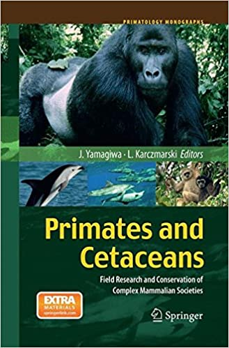 Book Primates and Cetaceans: Field Research and Conservation of Complex Mammalian Societies (Primatology Monographs)