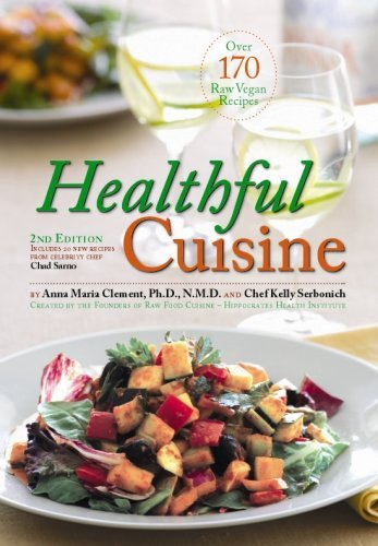 Healthful Cuisine: Accessing the Lifeforce Within You Through Raw and Living Foods by Anna Maria Clement (2007-07-30)