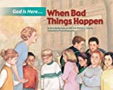 img - for God Is Here, When Bad Things Happen (Kids Bestsellers) by Mary Martha Moss (2002-07-03) book / textbook / text book