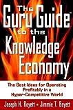 The Guru Guide to the Knowledge Economy, Joseph H. Boyett and Jimmie T. Boyett, 0471390852