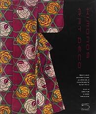 Kimonos Art déco : tradition et modernité dans le Japon de la première moitié du XXe siècle par  Annie Van Assche