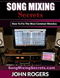 Song Mixing Secrets: How To Fix The Most Common Mistakes (Home Recording Studio, Audio Engineering,...