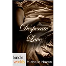 The Vampire Diaries: Desperate Love (Kindle Worlds Novella) (The Desperate Love Trilogy Book 1)