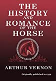 The History and Romance of the Horse, Arthur Vernon, 0985172193