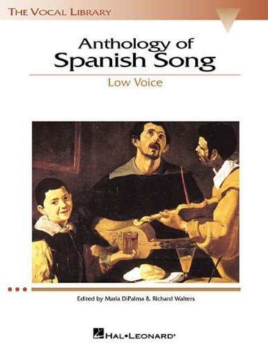 - Anthology of Spanish Song - Low Voice (The Vocal Library Series)