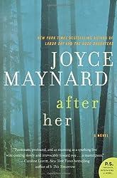 After Her: A Novel (P.S.) by Maynard, Joyce (2014) Paperback