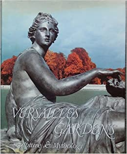 Book Versailles Gardens: Sculpture and Mythology