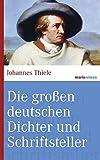 Die großen deutschen Dichter und Schriftsteller. (marixwissen)