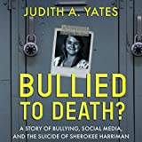 #10: Bullied to Death: A Story of Bullying, Social Media, and the Suicide of Sherokee Harriman