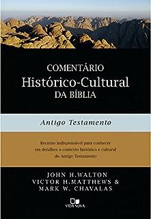 Comentário Histórico-Cultural da Bíblia. Antigo Testamento