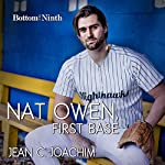 Nat Owen, First Base: Bottom of the Ninth, Volume 4 | Jean C. Joachim