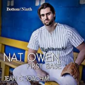 Nat Owen, First Base: Bottom of the Ninth, Volume 4 | Jean C. Joachim