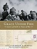 Grace under Fire, Andrew Carroll, 0385519745