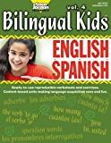 Bilingual Kids: English-Spanish, Vol. 4 (Reproducible Resource/Activity Book) (Spanish Edition)