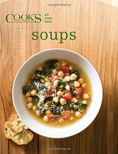 All-Time Best Soups (Cook's Illustrated) (All Time Best Recipes compare prices)