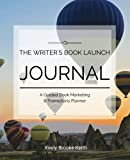 img - for The Writer's Book Launch Journal: A Guided Book Marketing & Promotions Planner (Guided Journals for Writers) (Volume 4) book / textbook / text book