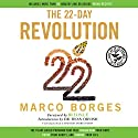 The 22-Day Revolution: The Plant-Based Program That Will Transform Your Body, Reset Your Habits, and Change Your Life Audiobook by Marco Borges Narrated by Timothy Andrés Pabon