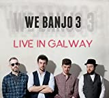 we banjo 3 - We Banjo 3 Live in Galway