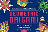 Geometric Origami: The Art of Modular Paper Sculpture [With DVD and 192 Pieces of Orgami Paper]