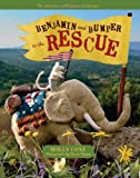 Benjamin and Bumper to the Rescue, Molly Coxe, 0981969712