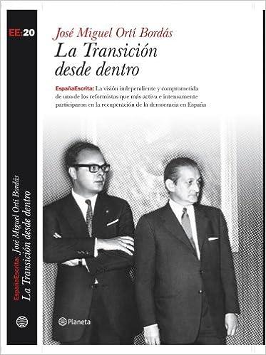 La Transición desde dentro (España Escrita): Amazon.es: Ortí Bordás, José Miguel: Libros