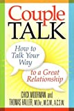 Couple Talk: How to Talk Your Way to a Great Relationship