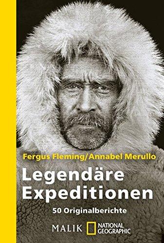 Legendäre Expeditionen: 50 Originalberichte Taschenbuch – 1. Januar 2008 Fergus Fleming Annabel Merullo NG Taschenbuch 3492403166