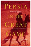 Persia in the Great Game, Antony Wynn, 0719564158