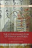 The Kizilbash-Alevis in Ottoman Anatolia: Sufism, Politics and Community (Edinburgh Studies on the Ottoman Empire)