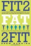 Fit2Fat2Fit, Drew Manning and Bradley Ryan Pierce, 0062194208