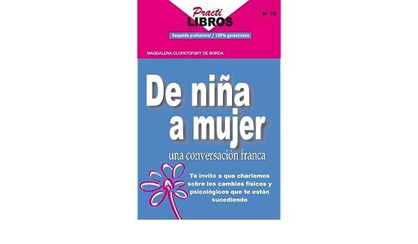 Amazon.com: De niña a Mujer una Conversación Franca (Practilibros nº 19) (Spanish Edition) eBook: MAGDALENA CLOPATOFSKY DE BORDA, LetraFresca: Kindle Store