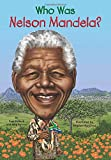 img - for Who Was Nelson Mandela? book / textbook / text book