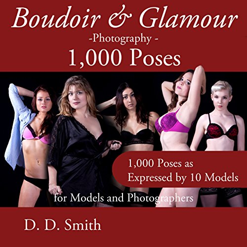 1000 Selected Poses: The Choice of Pro Models and PhotographersTen beautiful models  show you how it is done in Boudoir and Glamour Photography: 1000 Poses for Models and Photographers. Presenting the largest collection of poses that enhance the mode...