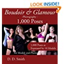 Boudoir and Glamour Photography - 1000 Poses for Models and Photographers: Boudoir, glamour and lingerie photography poses with instructions on techniques ... * Master Pro Secrets Quick & Easy Book 9