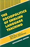 img - for The Sociopolitics of English Language Teaching (Bilingual Education & Bilingualism 21) book / textbook / text book