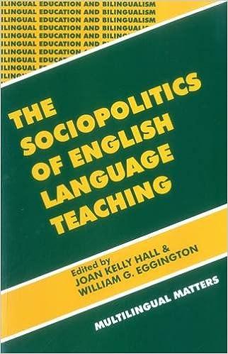 The Sociopolitics of English Language Teaching (Bilingual Education & Bilingualism, 21)