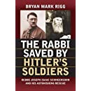 The Rabbi Saved by Hitler's Soldiers: Rebbe Joseph Isaac Schneersohn and His Astonishing Rescue (Modern War Studies)