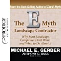 The E-Myth Landscape Contractor Audiobook by Michael E. Gerber, Anthony C. Bass Narrated by Michael E. Gerber, Anthony C. Bass
